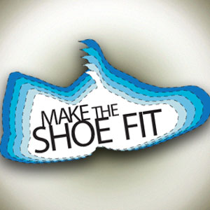 Make the shoe fit!