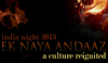 India Night 2013: Ek Naya Andaaz - A Culture Reignited