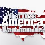 Musings: What Does America Want from Me?