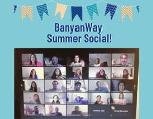 BanyanWay's Virtual Summer Social helps forge relationships while social distancing