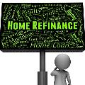 Is Refinancing Suitable for You?